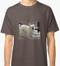 french bulldog white love with picture Classic T-Shirt