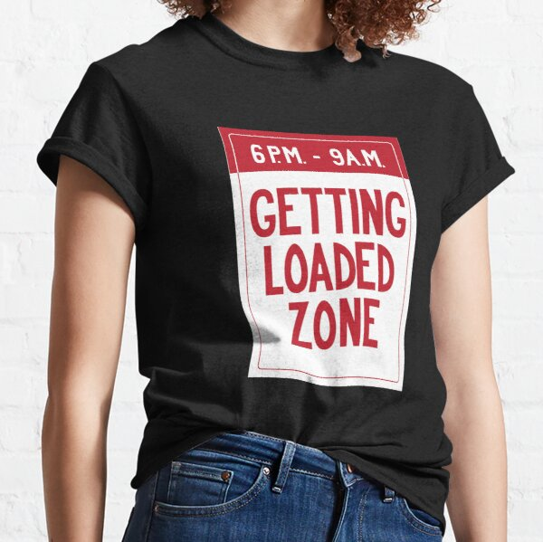 Getting Loaded Zone Classic T-Shirt