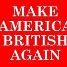 Mach Amerika wieder britisch von KitThomas