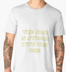 The Sass Is Strong With This One Men's Premium T-Shirt