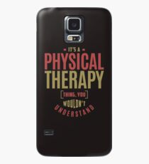 Physical Therapy Thing Case/Skin for Samsung Galaxy