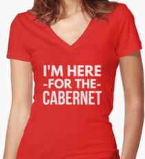 I'm here for the Cabernet Women's Fitted V-Neck T-Shirt