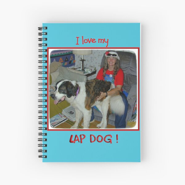 I love my lap dog Spiral Notebook