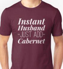 Instant Husband just add Cabernet Unisex T-Shirt