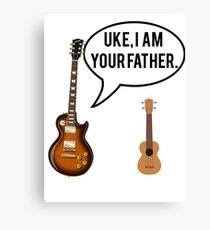 Uke Im Your Father Canvas Print