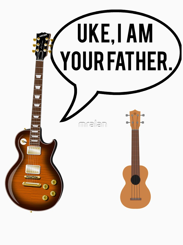 Uke Im Your Father | Unisex T-Shirt