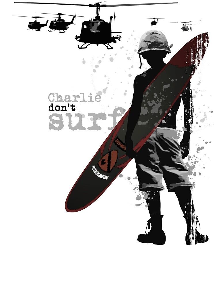 Charlie Don't Surf by stuartamos