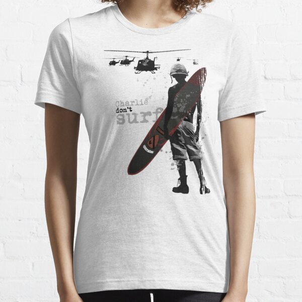 Charlie Don't Surf Essential T-Shirt