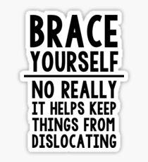 Brace Yourself Sticker