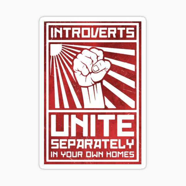 Introverts Unite  Sticker