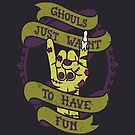 Ghouls Just Want To Have Fun by Rachel Krueger