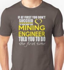 AWESOME FB219 If At First You Don't Succed Try Doing What Your Mining Engineer Trending Unisex T-Shirt