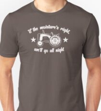 BEST SELLERS TX873 If The Moisture's Right We'll Go All Night Best Product Unisex T-Shirt