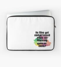 Do File Get Embarrassed? Laptop Sleeve