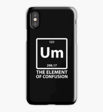 Um The Element of Confusion iPhone Case/Skin