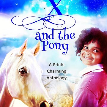 X and the Pony anthology by theprints