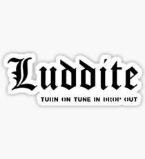 Luddite Sticker