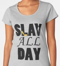 Slay All Day Women's Premium T-Shirt