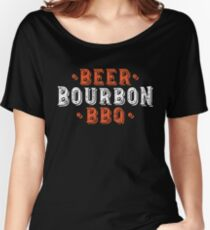 Beer Bourbon BBQ' Funny Beer Drinking Gift  Women's Relaxed Fit T-Shirt