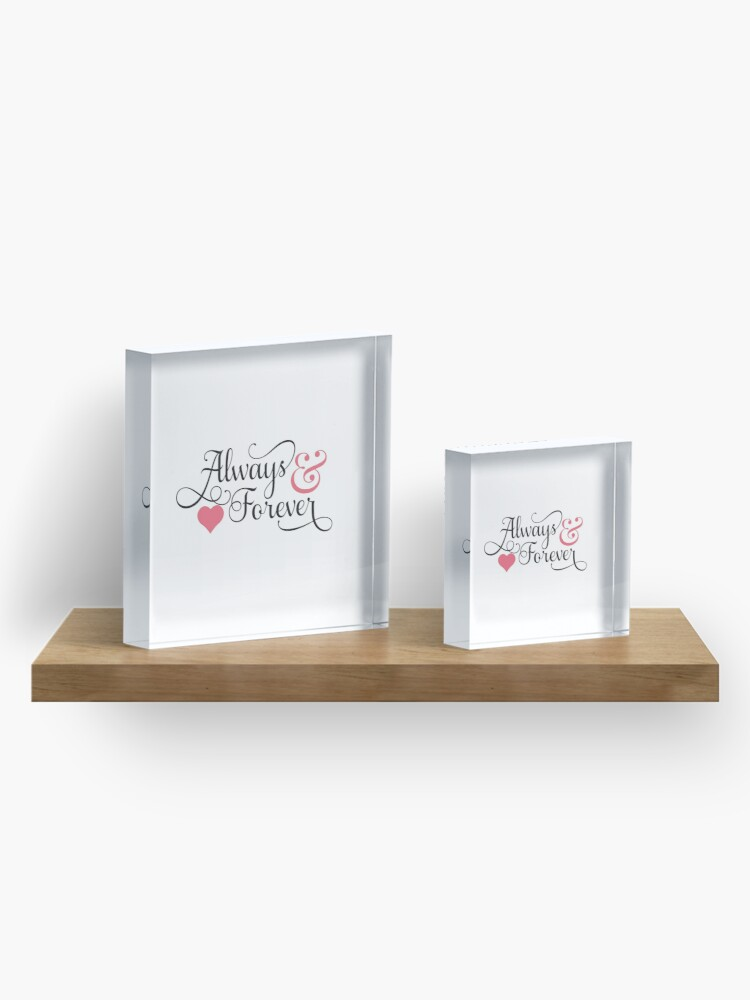 Alternate view of Always and forever, forever and always, Valentine's Day Acrylic Block