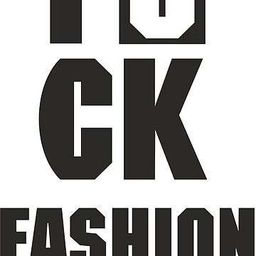 fuck fashion industry by stylenn