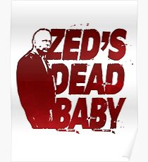 Zed's Dead Baby... (Pulp Fiction) Poster