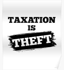 Taxation Is Theft Libertarian Anarchy Poster