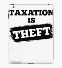 Taxation Is Theft Libertarian Anarchy iPad Case/Skin