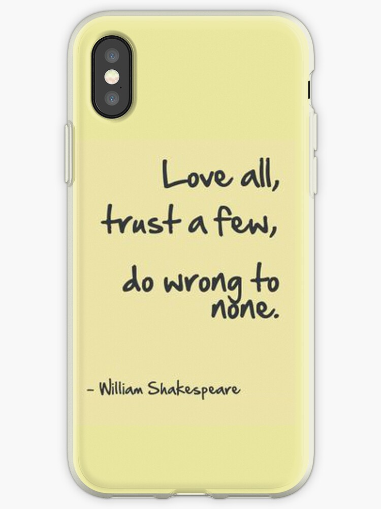 love many trust few do wrong to none