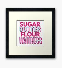 WAITRESS THE MUSICAL | Sugar, Butter, Flour Framed Print