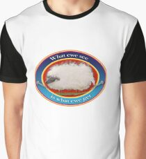 Sheep Stuff! What EWE see is what EWE get! Graphic T-Shirt
