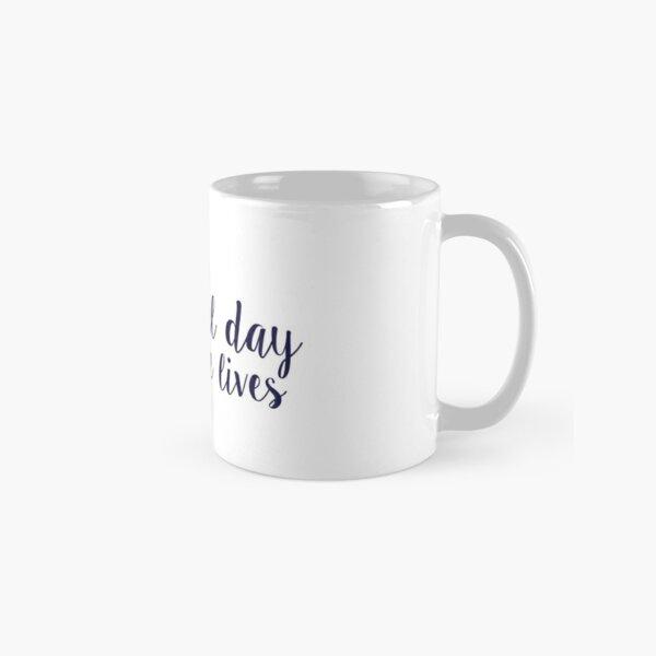 its a beautiful day to save lives Classic Mug