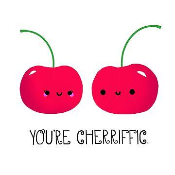 You're Cherrific by staceyroman