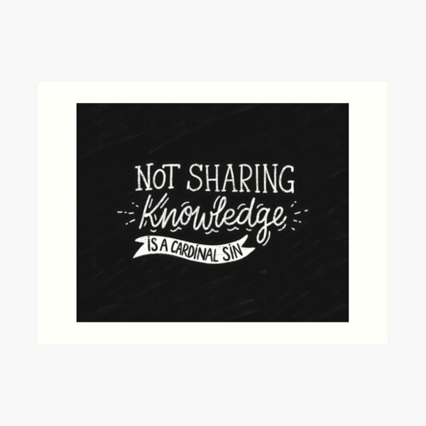 Not Sharing Knowledge is a Cardinal Sin - Calligraphic hand writing Art Print