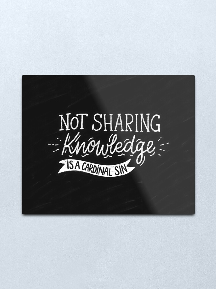 Alternate view of Not Sharing Knowledge is a Cardinal Sin - Calligraphic hand writing Metal Print