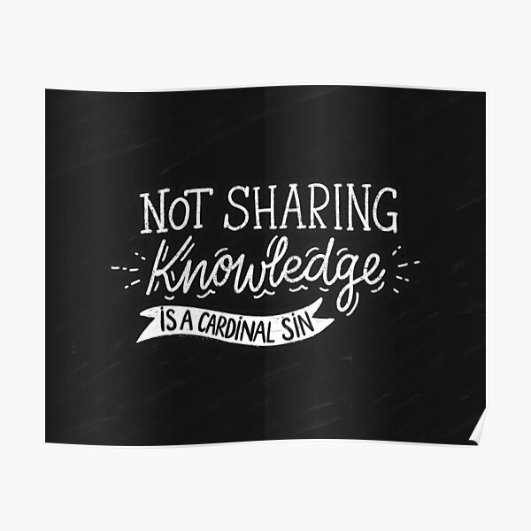 Not Sharing Knowledge is a Cardinal Sin - Calligraphic hand writing Poster