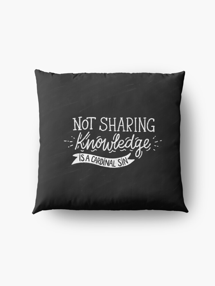 Alternate view of Not Sharing Knowledge is a Cardinal Sin - Calligraphic hand writing Floor Pillow