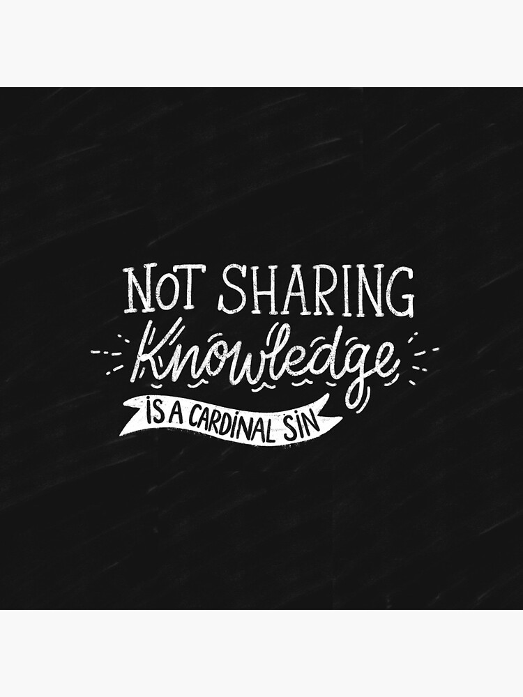 Not Sharing Knowledge is a Cardinal Sin - Calligraphic hand writing by mirunasfia