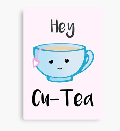 Hey Cu-tea Canvas Print
