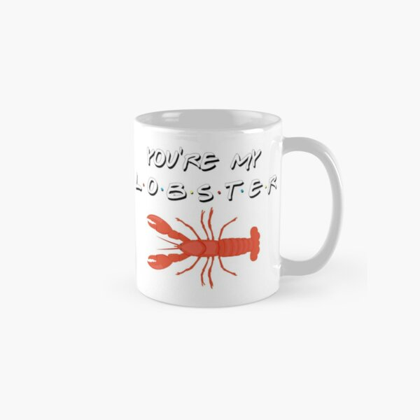 You're my Lobster Classic Mug