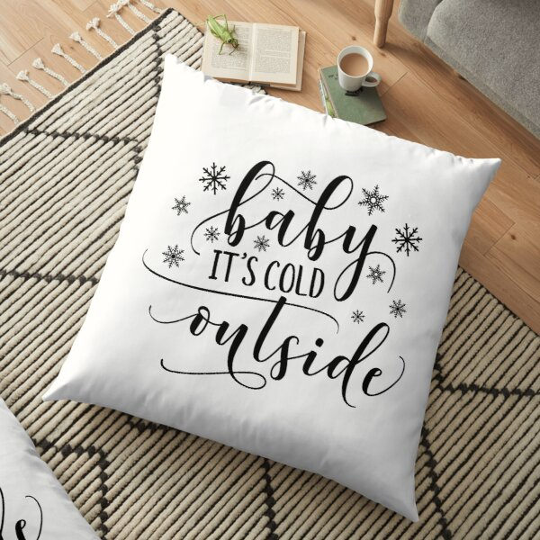 Baby It's Cold Outside Floor Pillow