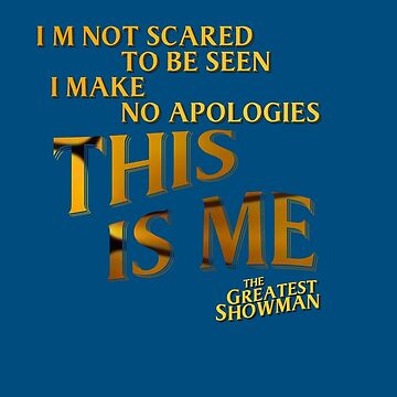 This Is Me - The Greatest Showman by ConnorMcKee