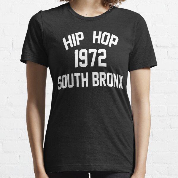 Hip Hop 1972 South Bronx Essential T-Shirt
