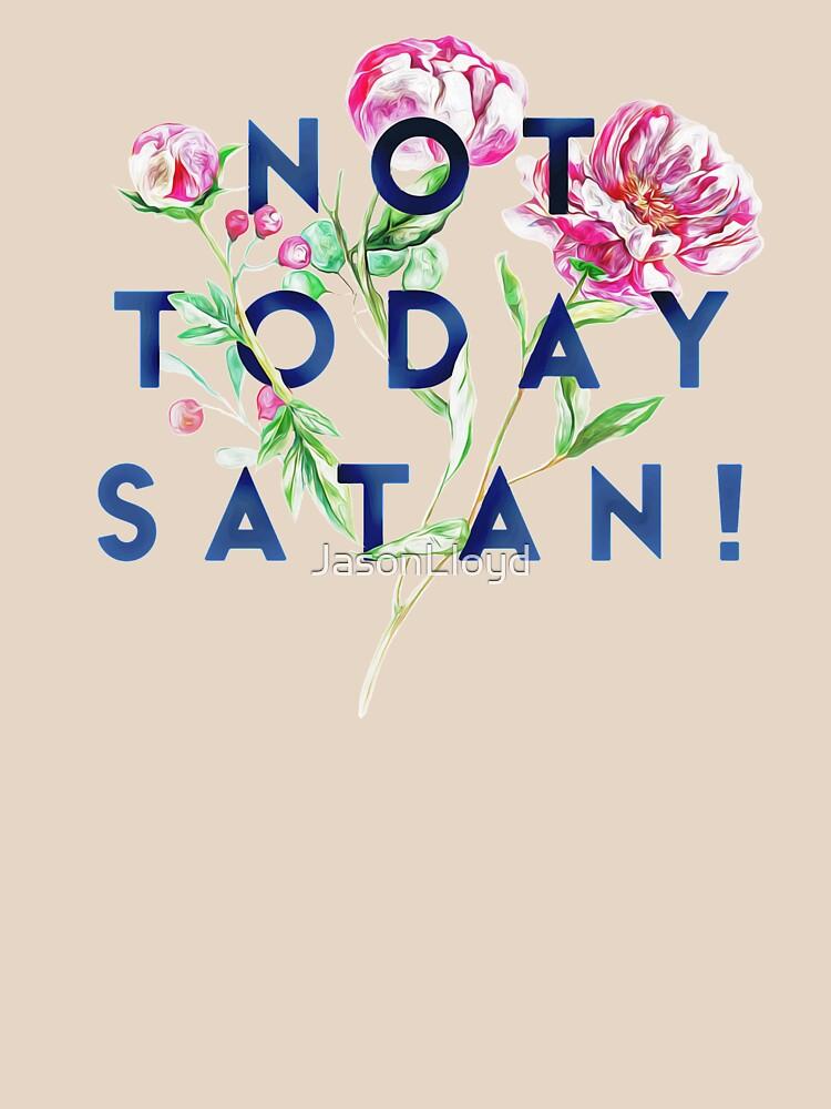Not Today Satan  by JasonLloyd