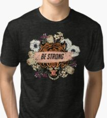 Tiger head with roses. Be strong slogan Tri-blend T-Shirt