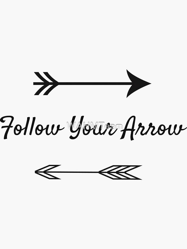 Follow Your Arrow Design by WAHMTeam