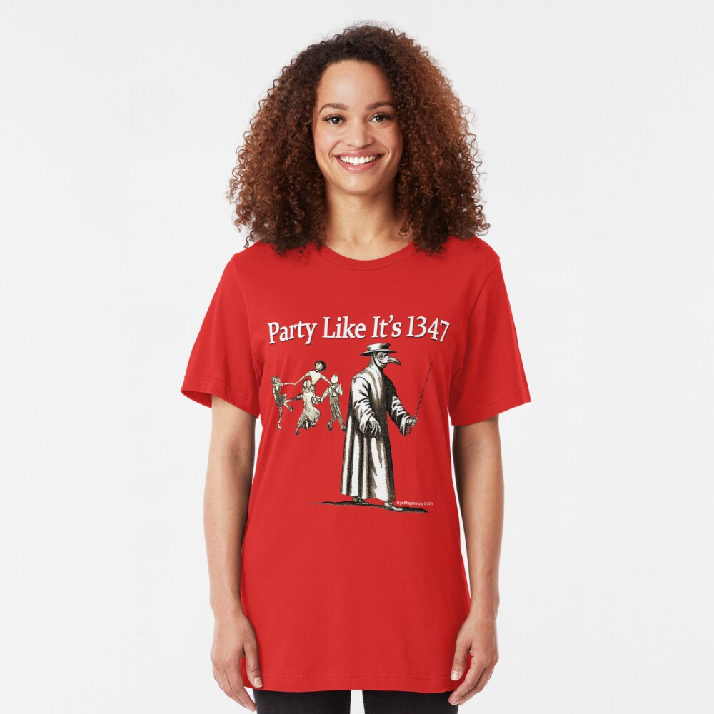 Party Like It's 1347 Slim Fit T-Shirt