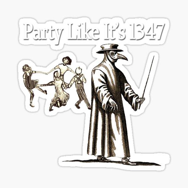 Party Like It's 1347 Sticker