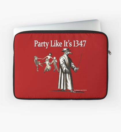 Party Like It's 1347 Laptop Sleeve