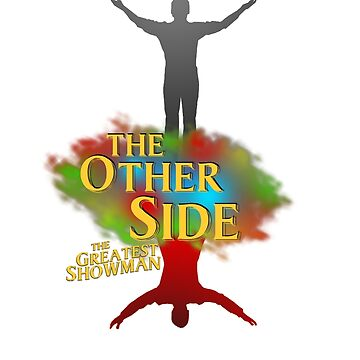 The Greatest Showman - The Other Side by ConnorMcKee